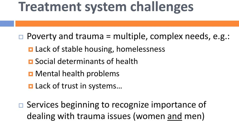 : Lack of stable housing, homelessness Social determinants of health