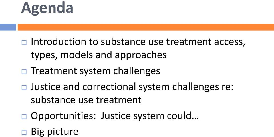 Justice and correctional system challenges re: substance