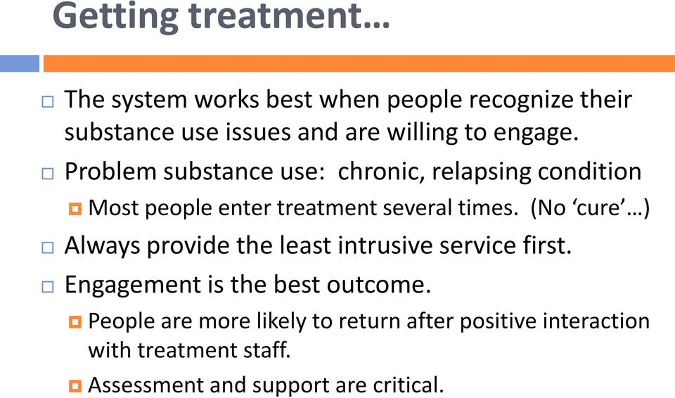 (No cure ) Always provide the least intrusive service first. Engagement is the best outcome.