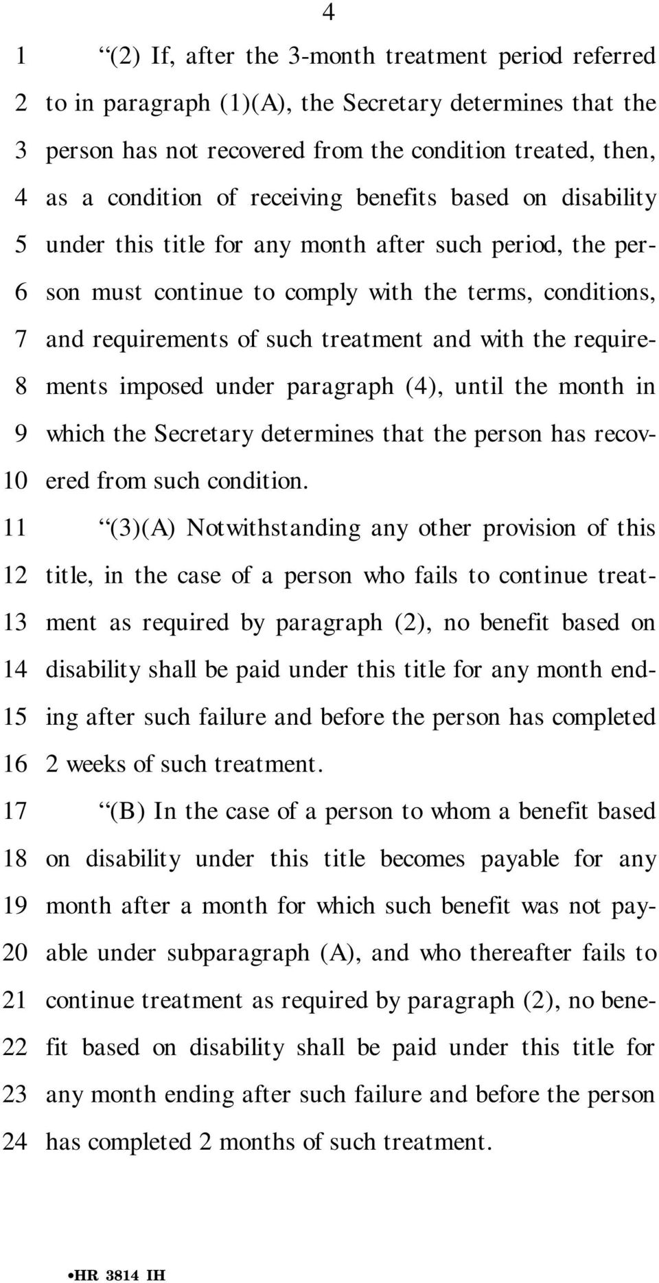 and with the requirements imposed under paragraph (), until the month in which the Secretary determines that the person has recovered from such condition.