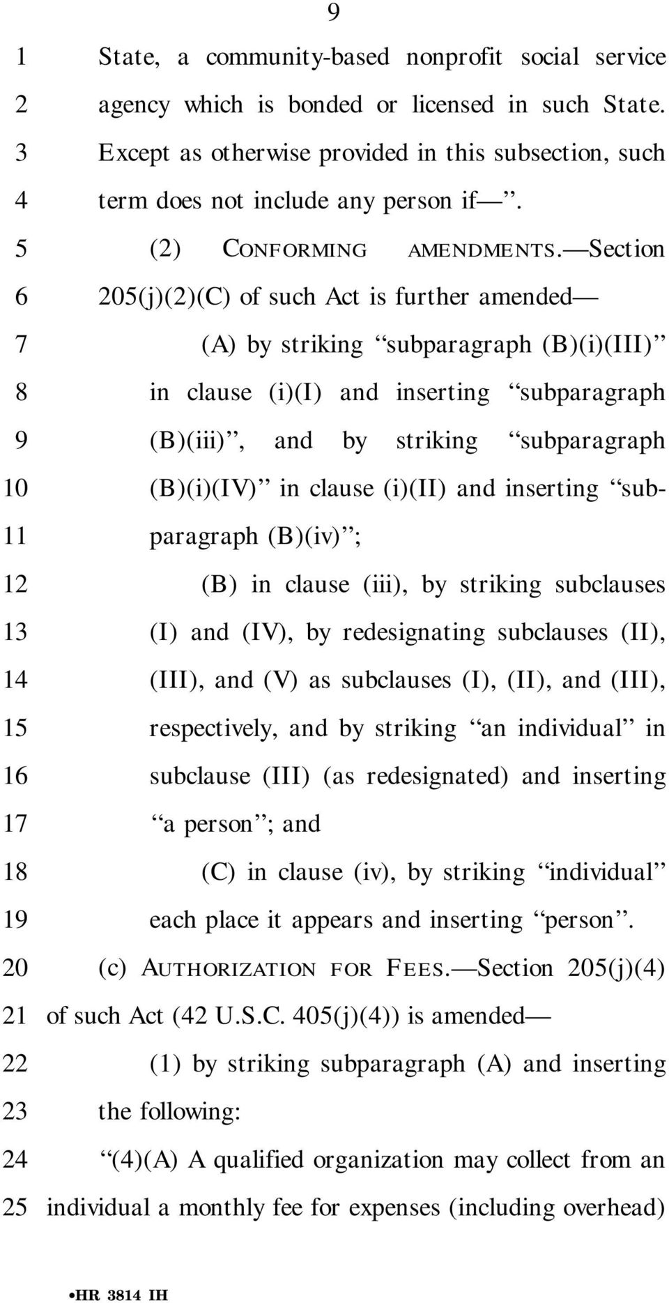 Section 0(j)()(C) of such Act is further amended (A) by striking subparagraph (B)(i)(III) in clause (i)(i) and inserting subparagraph (B)(iii), and by striking subparagraph (B)(i)(IV) in clause