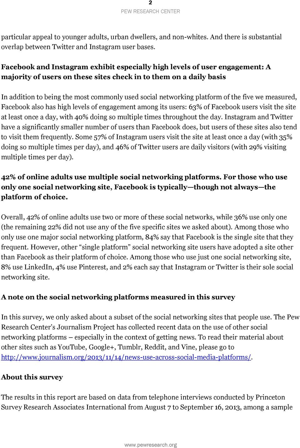 networking platform of the five we measured, Facebook also has high levels of engagement among its users: 63% of Facebook users visit the site at least once a day, with 40% doing so multiple times