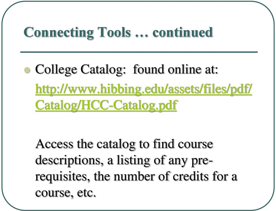 Wele to HCC s Online version of Orientation!  PDF