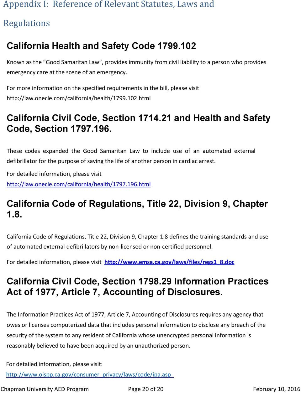 For more information on the specified requirements in the bill, please visit http://law.onecle.com/california/health/1799.102.html California Civil Code, Section 1714.