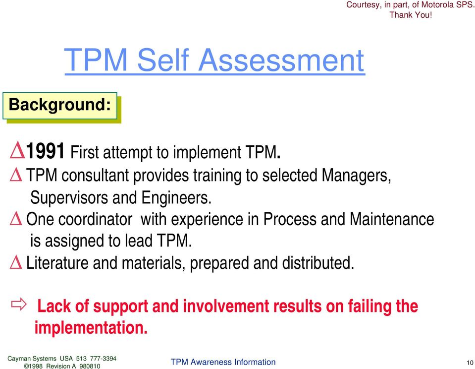 One coordinator with experience in Process and Maintenance is assigned to lead TPM.