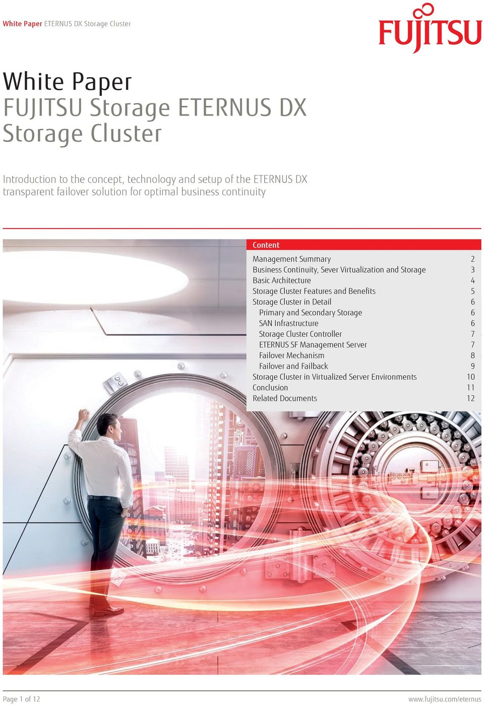 Storage Cluster Features and Benefits 5 Storage Cluster in Detail 6 Primary and Secondary Storage 6 Infrastructure 6 7 ETERNUS SF Management