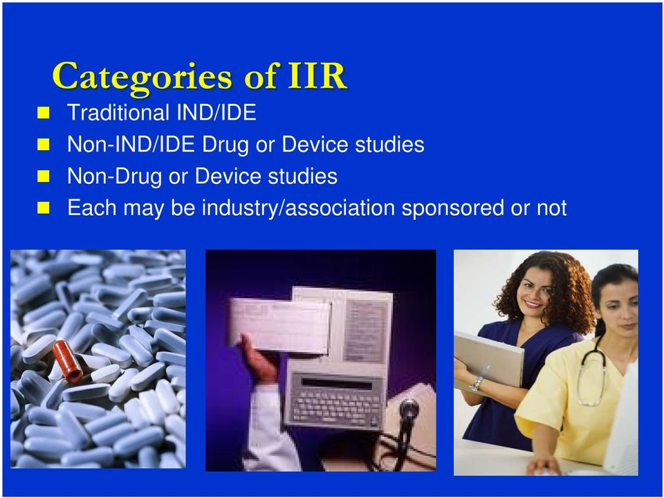 Non-Drug or Device studies Each may