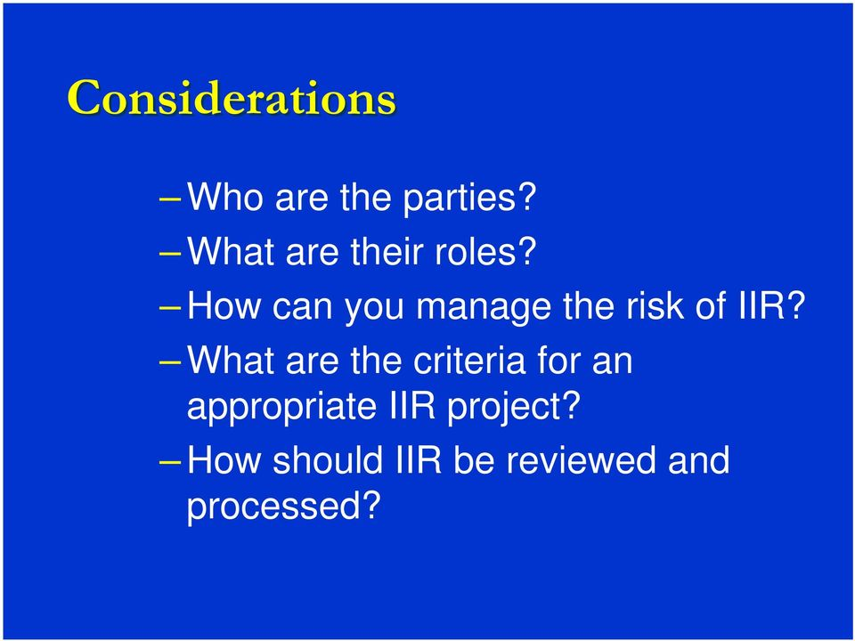 How can you manage the risk of IIR?