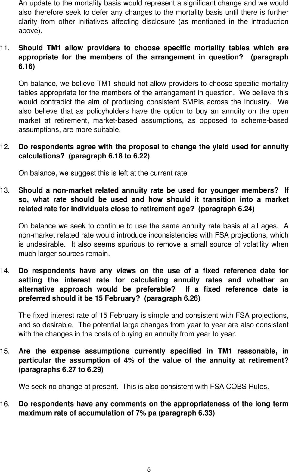 Should TM1 allow providers to choose specific mortality tables which are appropriate for the members of the arrangement in question? (paragraph 6.