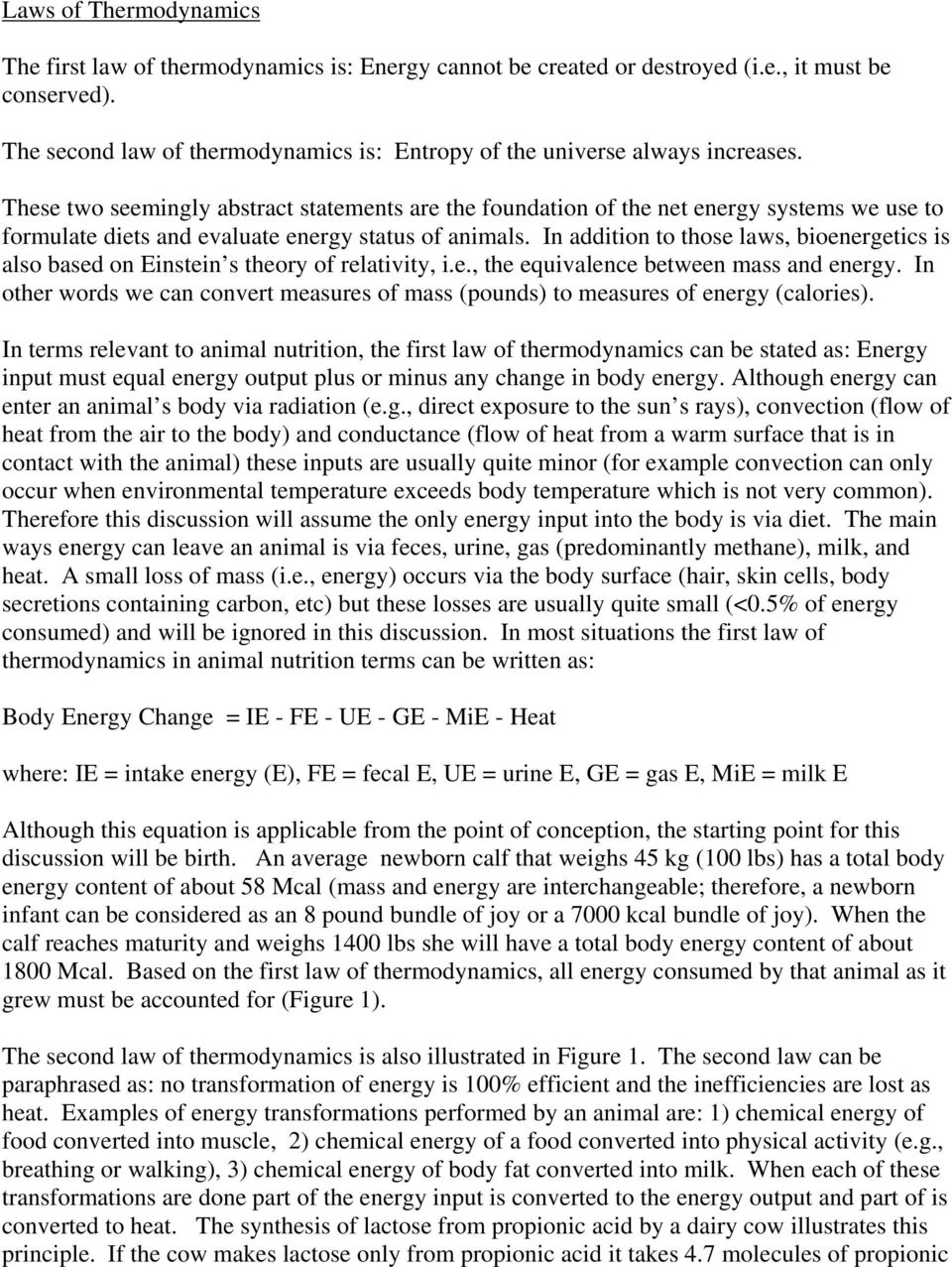 These two seemingly abstract statements are the foundation of the net energy systems we use to formulate diets and evaluate energy status of animals.