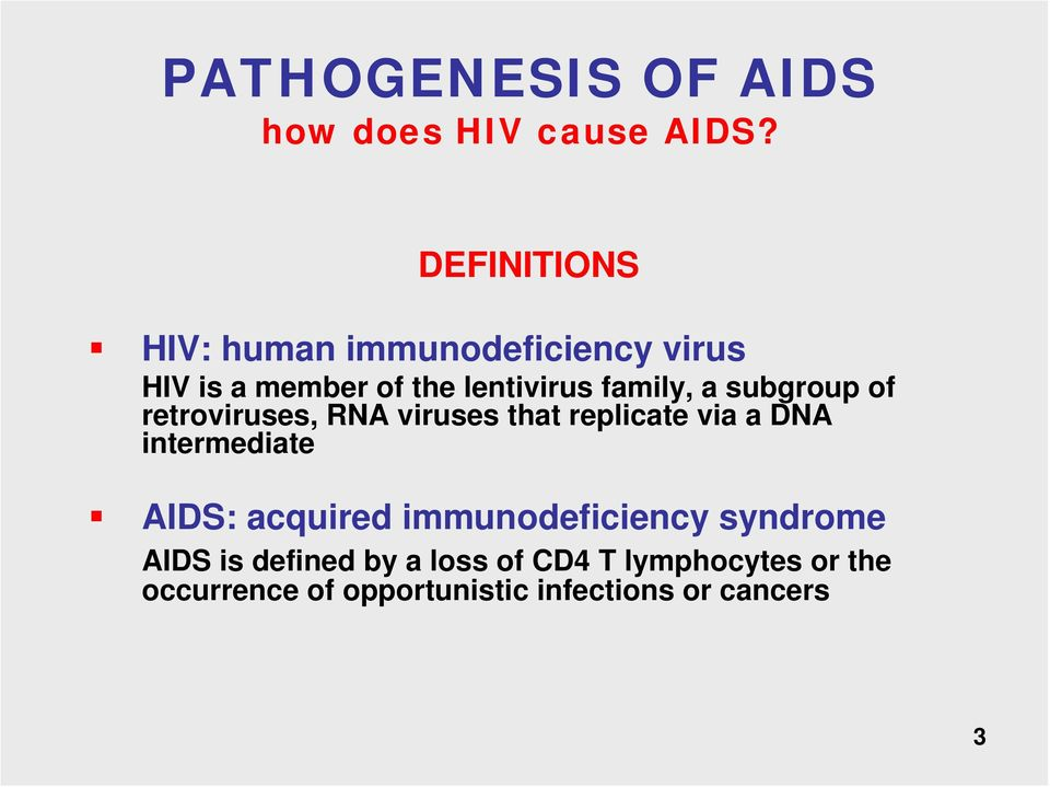 a DNA intermediate AIDS: acquired immunodeficiency syndrome AIDS is defined