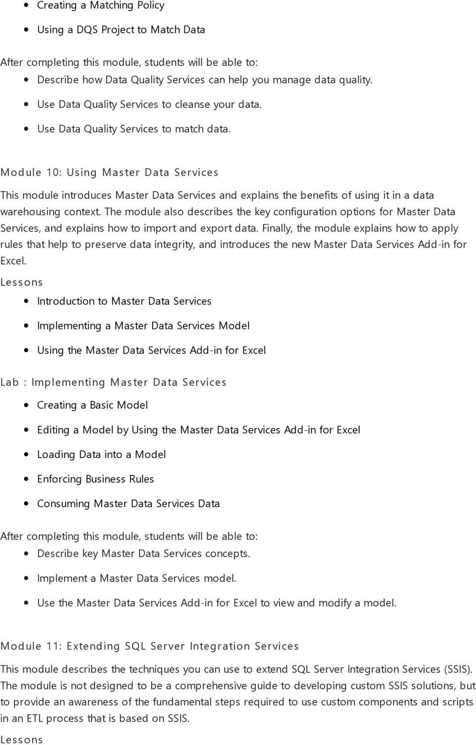 The module also describes the key configuration options for Master Data Services, and explains how to import and export data.