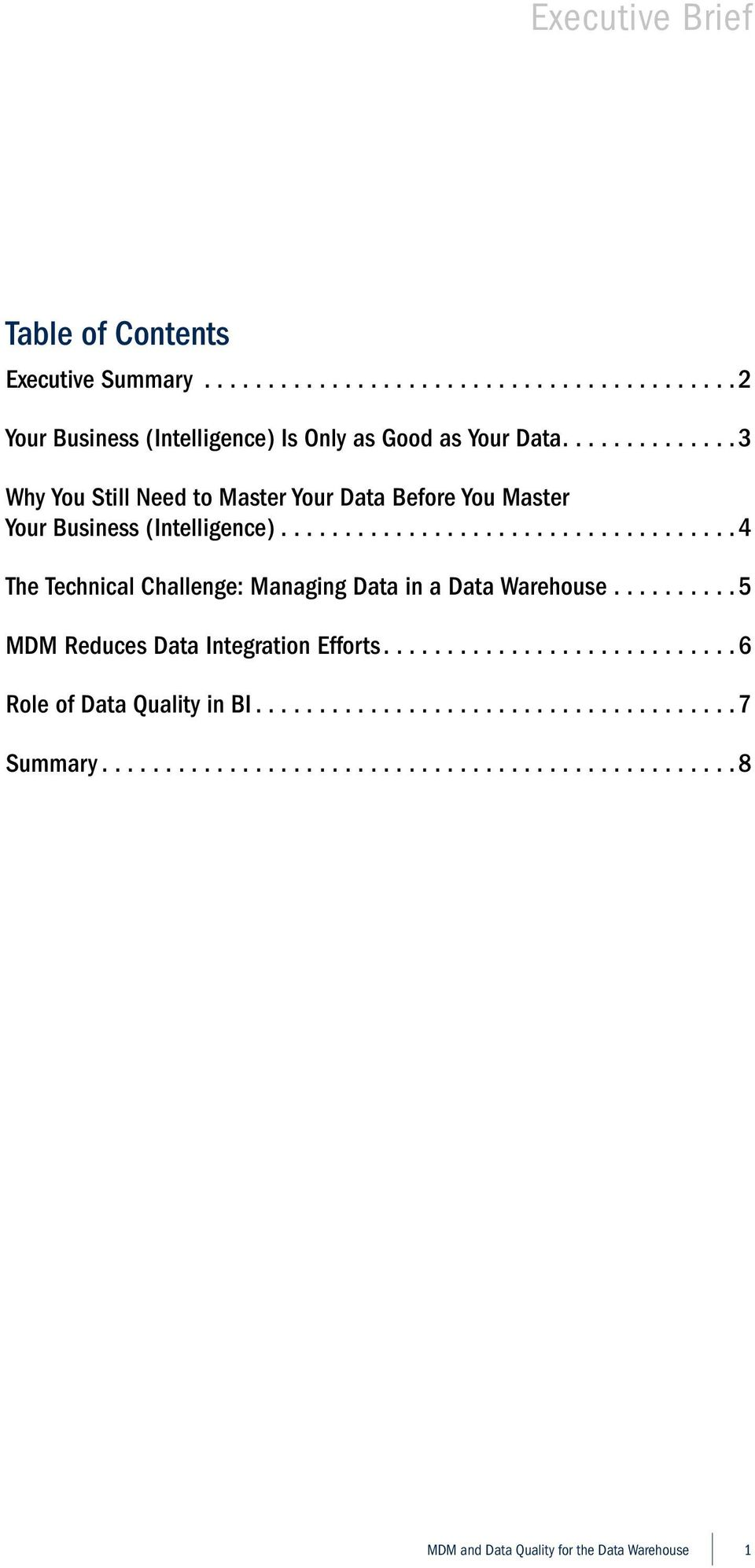 ... 3 Why You Still Need to Master Your Data Before You Master Your Business (Intelligence).