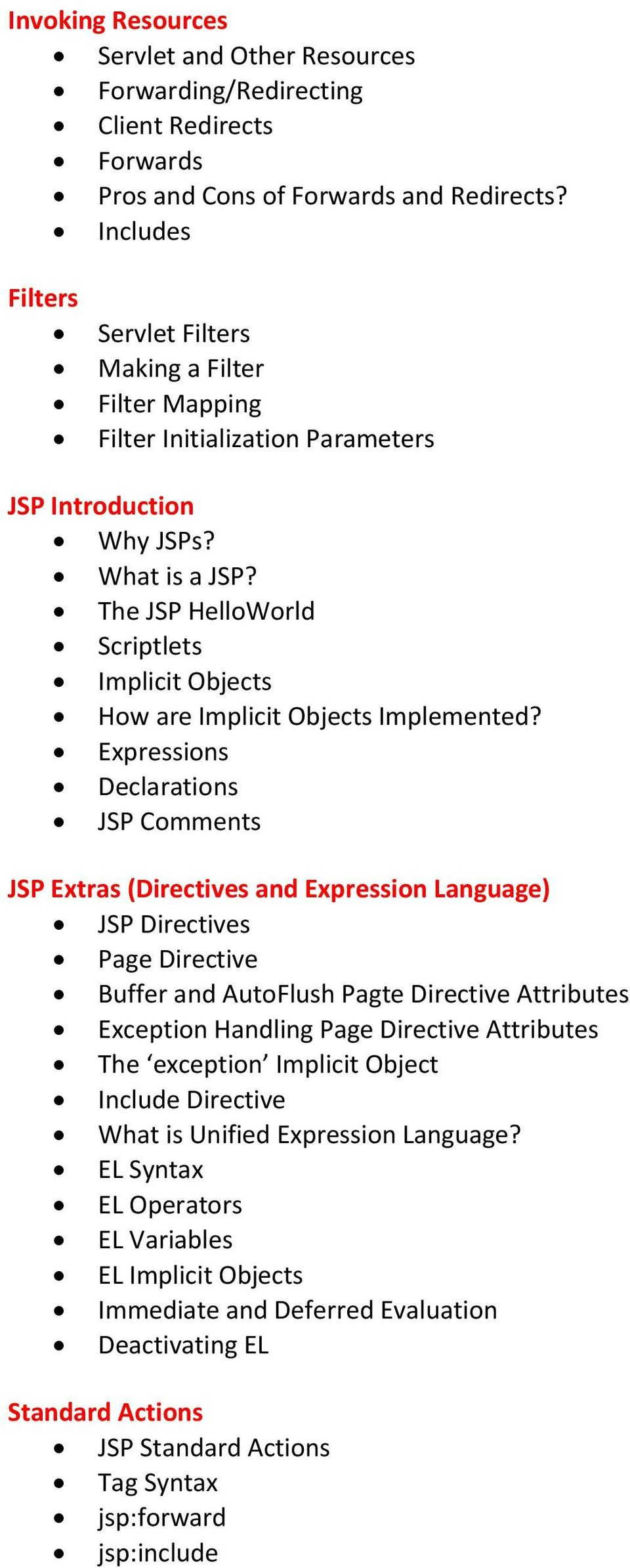 The JSP HelloWorld Scriptlets Implicit Objects How are Implicit Objects Implemented?