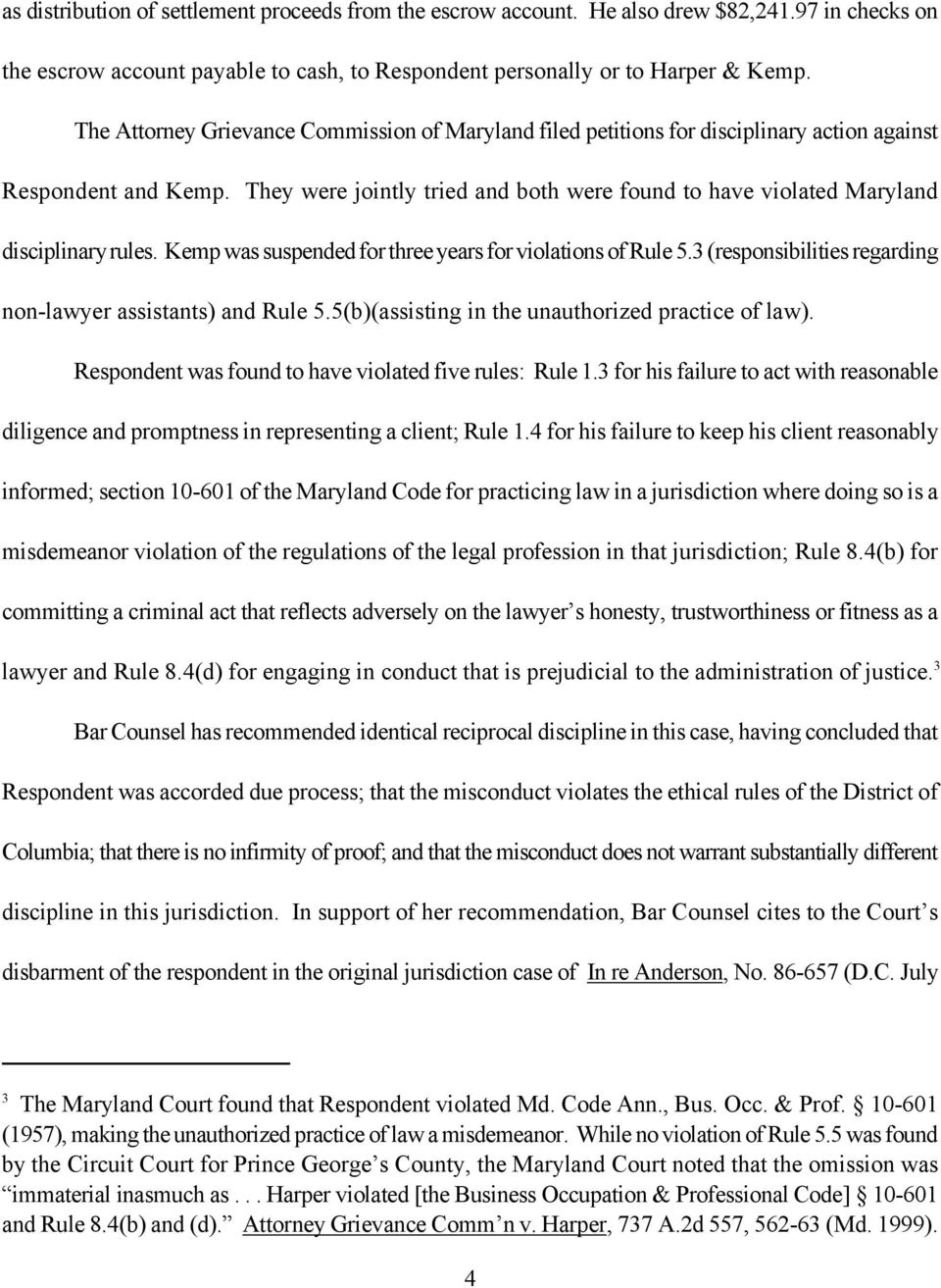They were jointly tried and both were found to have violated Maryland disciplinary rules. Kemp was suspended for three years for violations of Rule 5.