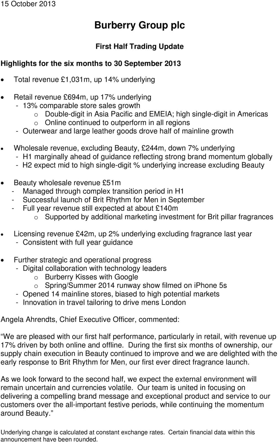 growth Wholesale revenue, excluding Beauty, 244m, down 7% underlying - H1 marginally ahead of guidance reflecting strong brand momentum globally - H2 expect mid to high single-digit % underlying