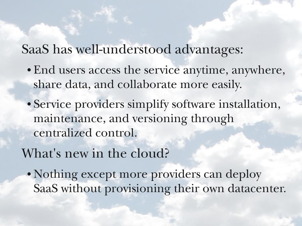 Service providers simplify software installation, maintenance, and versioning through