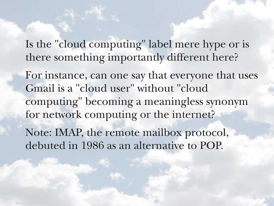 "without ""cloud computing"" becoming a meaningless synonym for network computing or the"