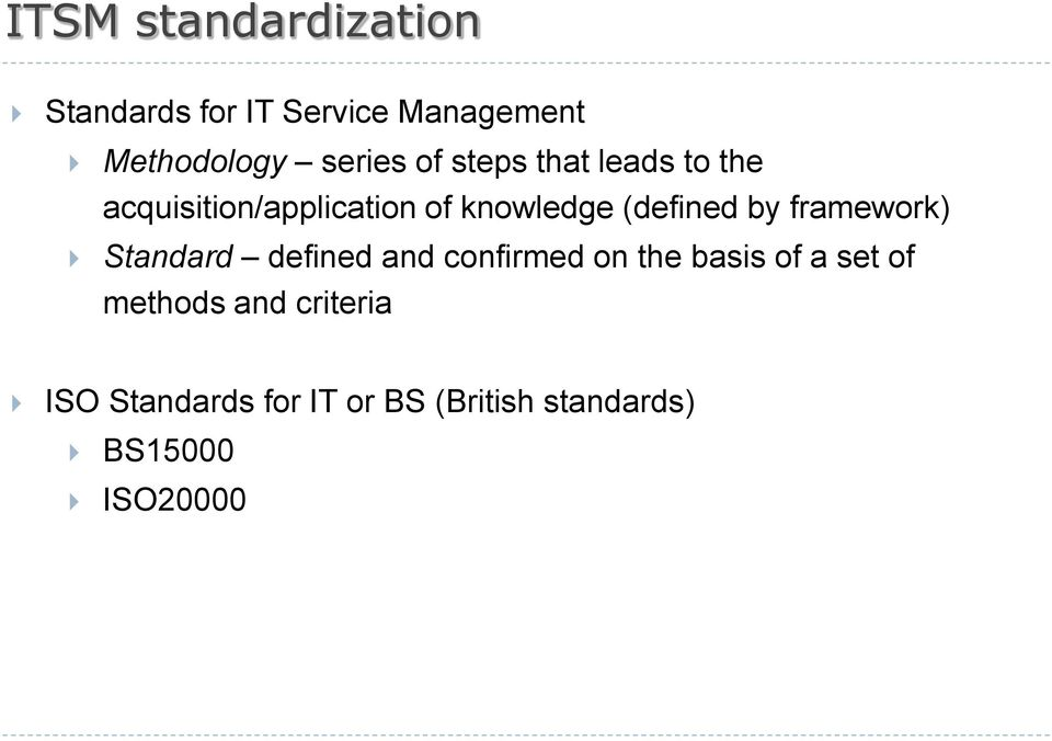 framework) Standard defined and confirmed on the basis of a set of methods