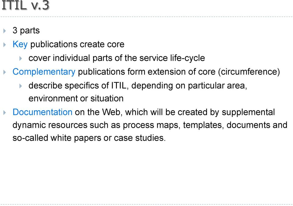 publications form extension of core (circumference) describe specifics of ITIL, depending on
