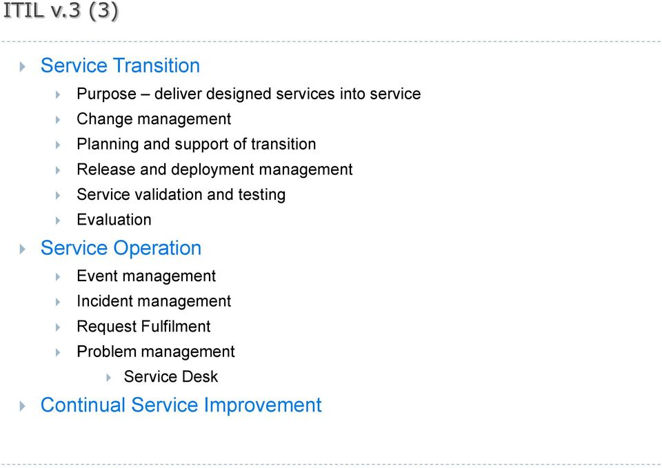 management Planning and support of transition Release and deployment management