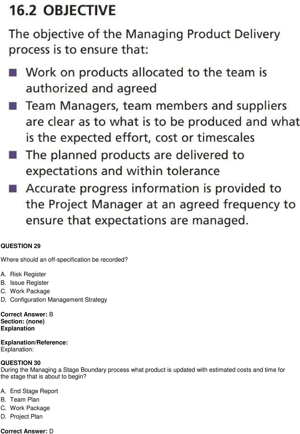 Configuration Management Strategy /Reference: : QUESTION 30 During the Managing a Stage Boundary