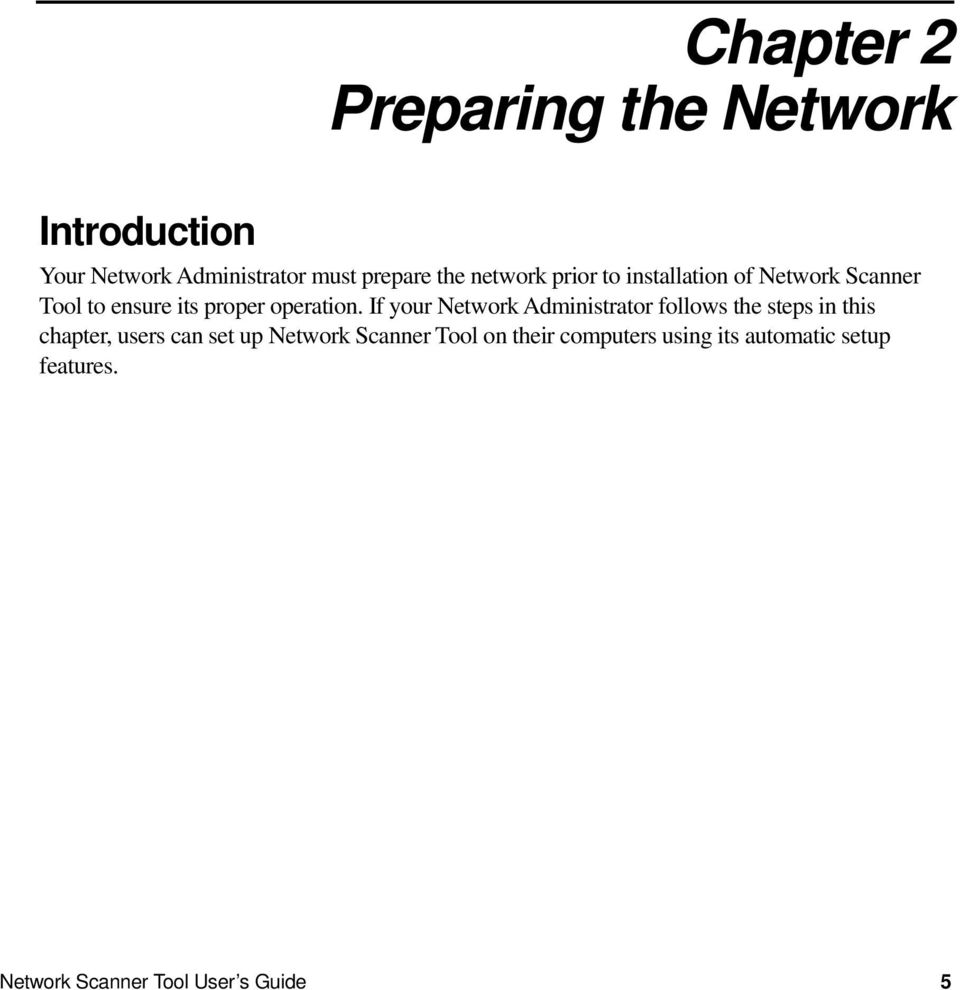 If your Network Administrator follows the steps in this chapter, users can set up Network