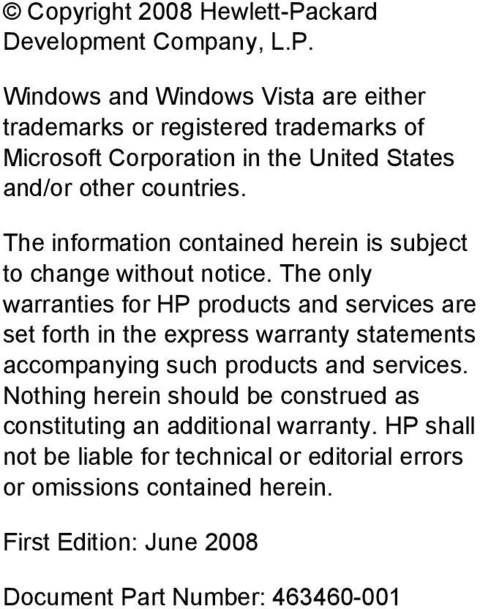 Windows and Windows Vista are either trademarks or registered trademarks of Microsoft Corporation in the United States and/or other countries.