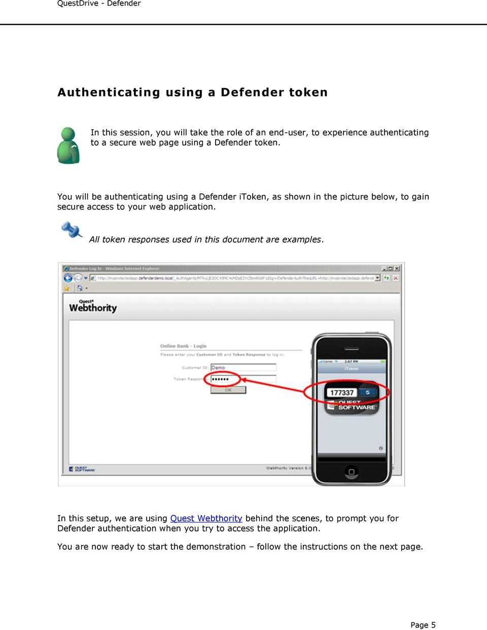 You will be authenticating using a Defender itoken, as shown in the picture below, to gain secure access to your web application.
