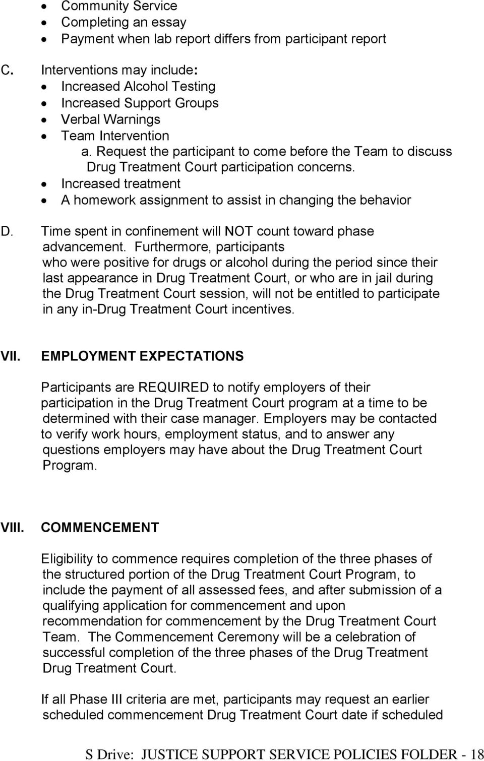 Request the participant to come before the Team to discuss Drug Treatment Court participation concerns. Increased treatment A homework assignment to assist in changing the behavior D.