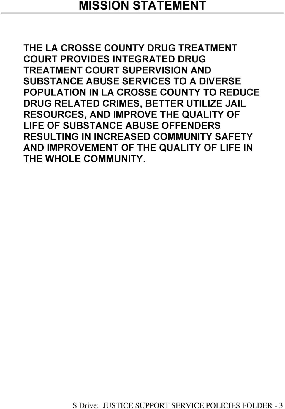 UTILIZE JAIL RESOURCES, AND IMPROVE THE QUALITY OF LIFE OF SUBSTANCE ABUSE OFFENDERS RESULTING IN INCREASED