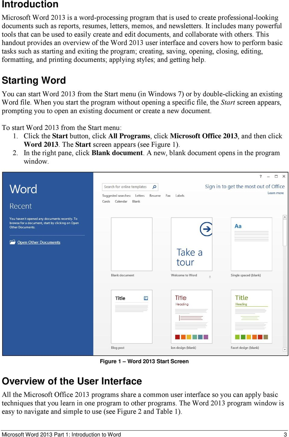 This handout provides an overview of the Word 2013 user interface and covers how to perform basic tasks such as starting and exiting the program; creating, saving, opening, closing, editing,
