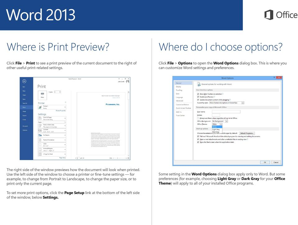 Use the left side of the window to choose a printer or fine-tune settings for example, to change from Portrait to Landscape, to change the paper size, or to print only the current page.