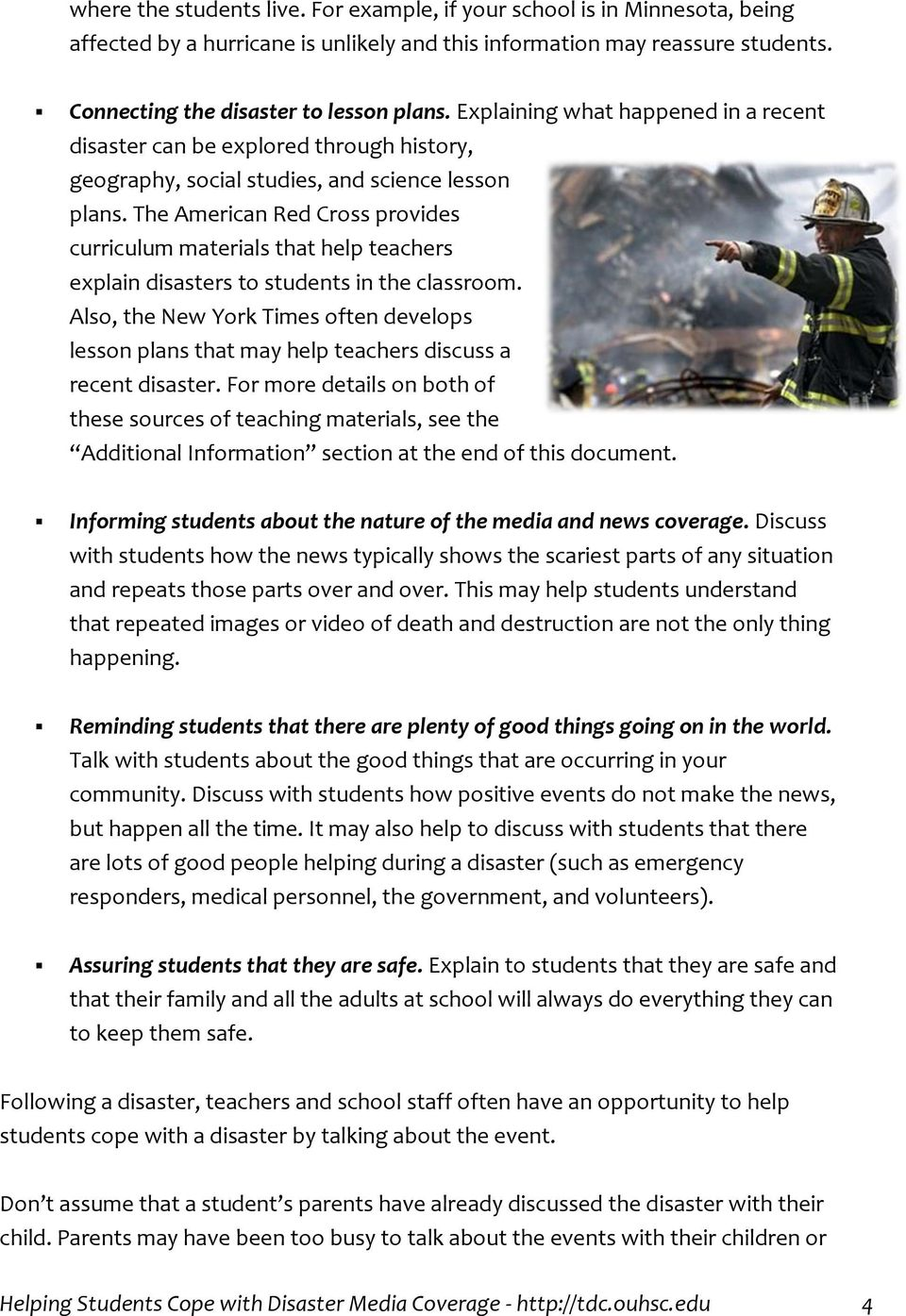The American Red Cross provides curriculum materials that help teachers explain disasters to students in the classroom.