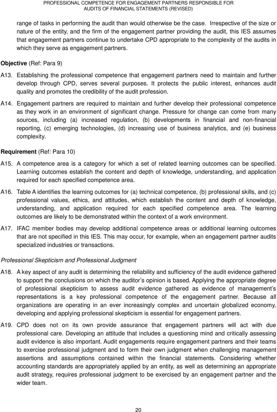 complexity of the audits in which they serve as engagement partners. Objective (Ref: Para 9) A13.