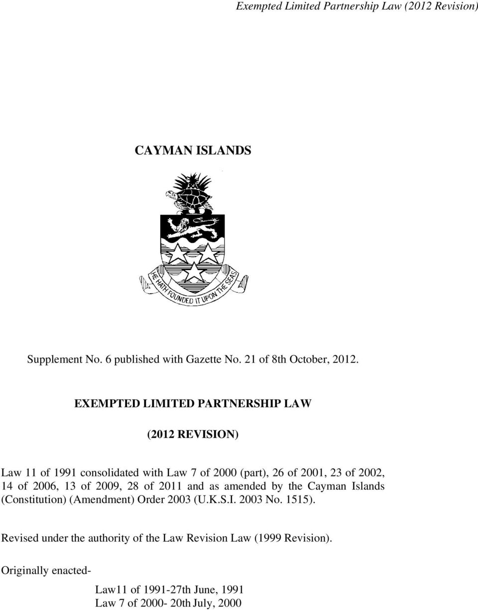 2002, 14 of 2006, 13 of 2009, 28 of 2011 and as amended by the Cayman Islands (Constitution) (Amendment) Order 2003 (U.K.S.
