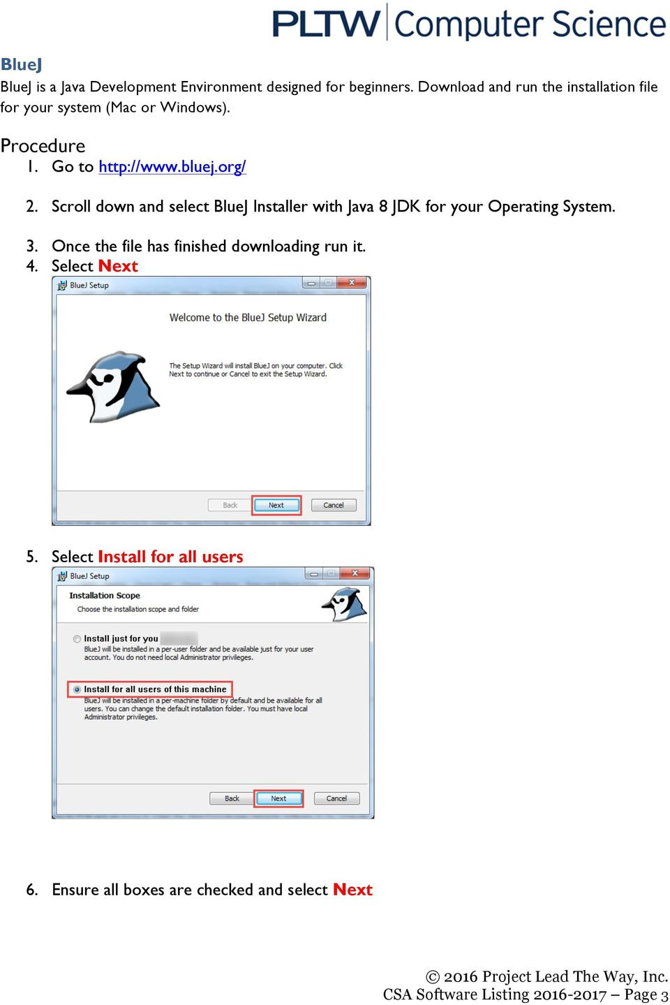 org/ 2. Scroll down and select BlueJ Installer with Java 8 JDK for your Operating System. 3.