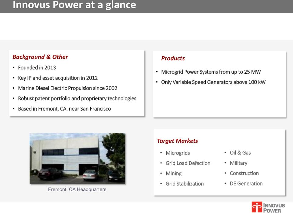 near San Francisco Products Microgrid Power Systems from up to 25 MW Only Variable Speed Generators above 100 kw