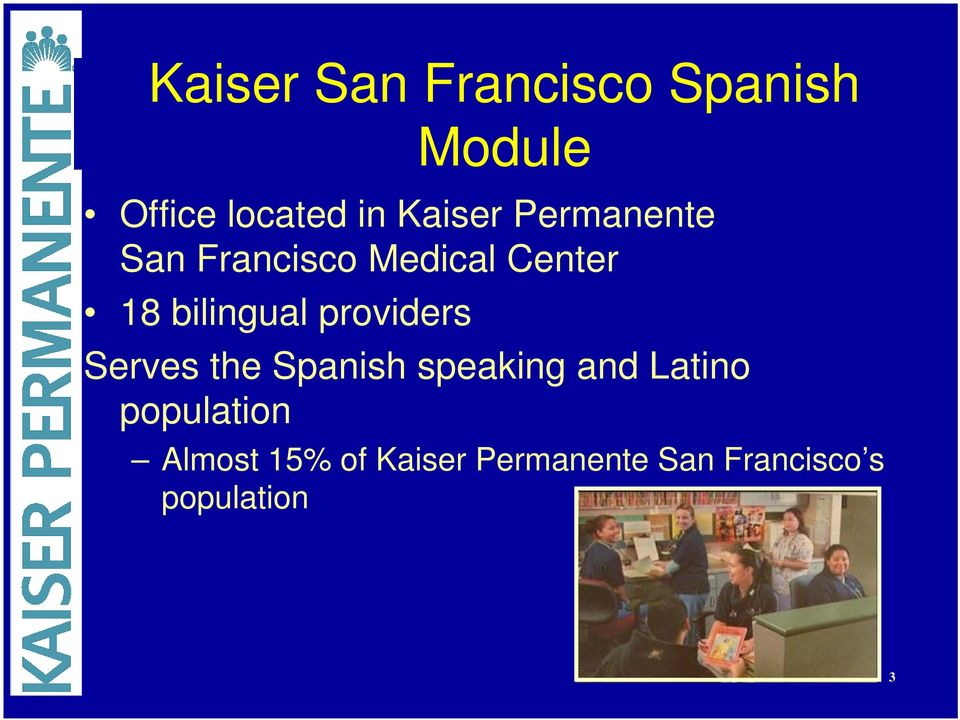 bilingual providers Serves the Spanish speaking and Latino