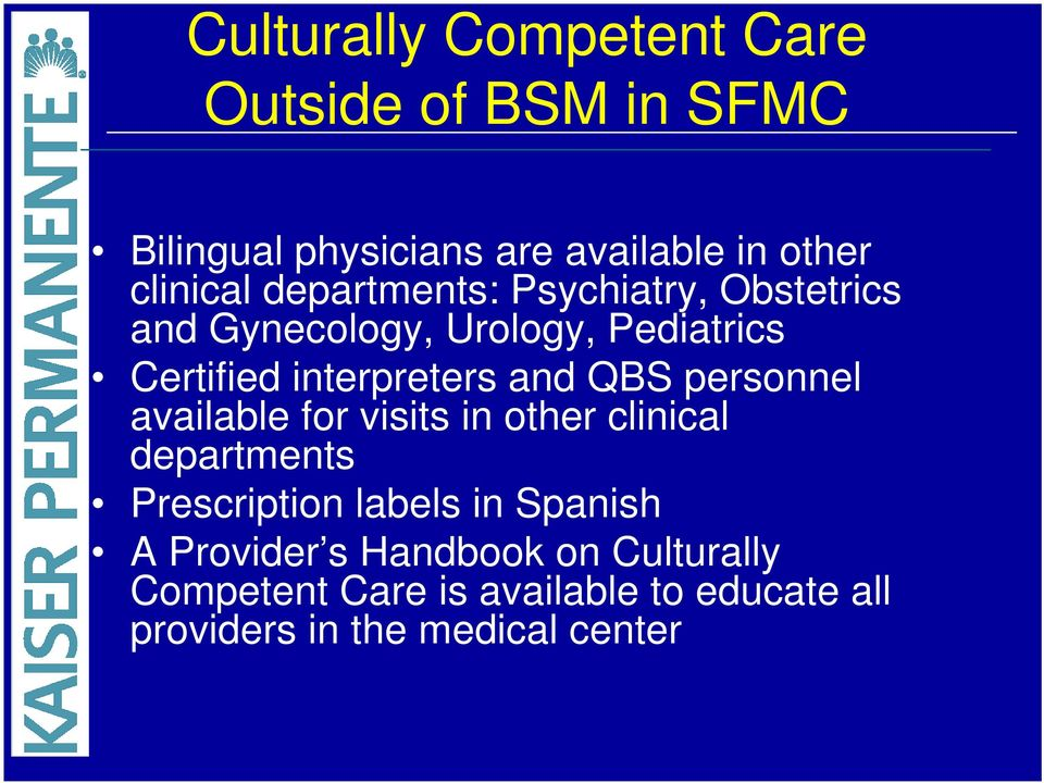 QBS personnel available for visits in other clinical departments Prescription labels in Spanish A