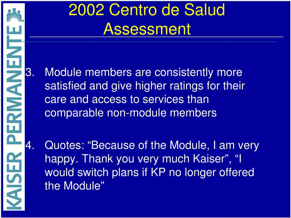 their care and access to services than comparable non-module members 4.