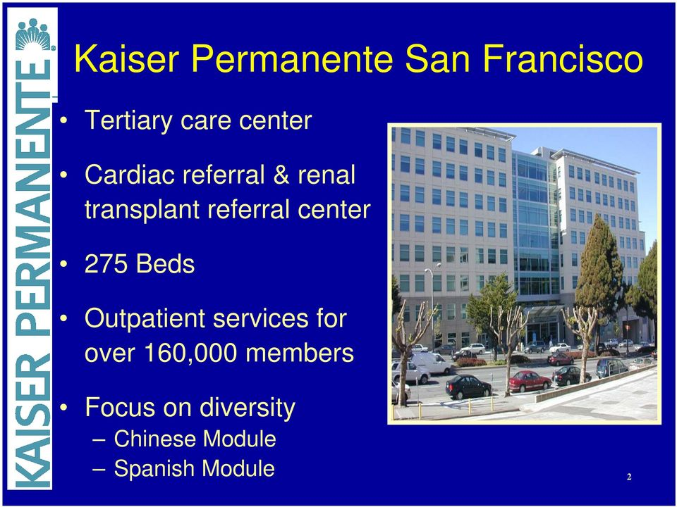 275 Beds Outpatient services for over 160,000