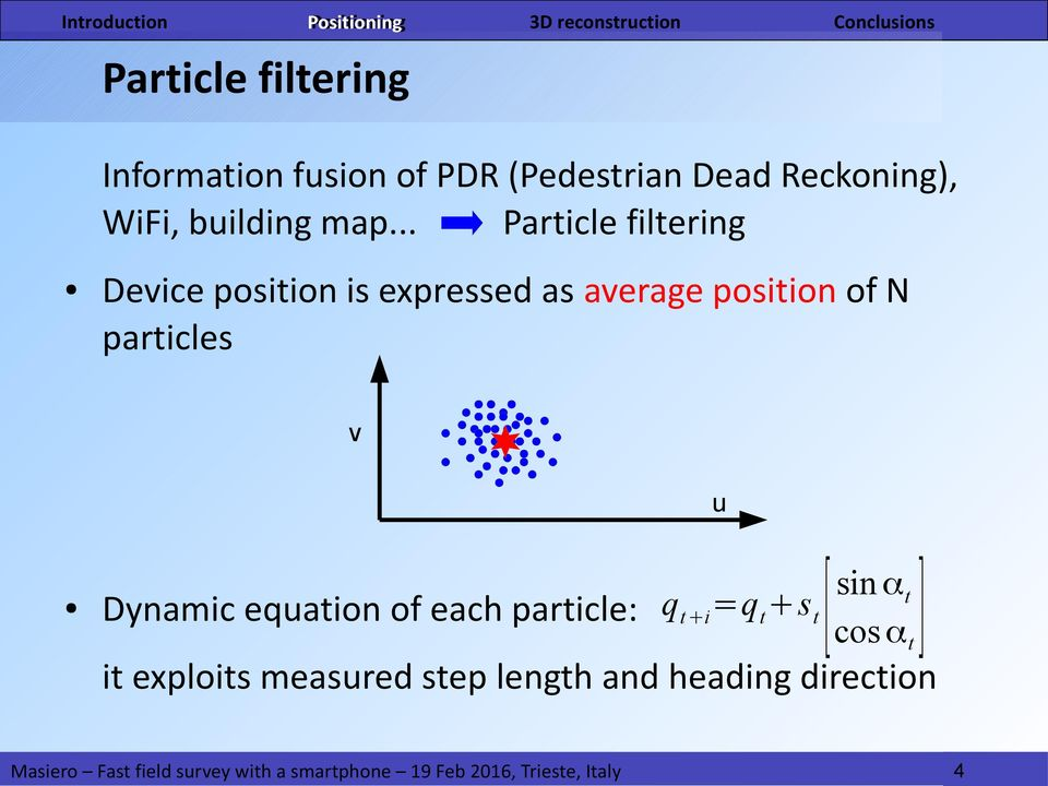 .. Particle filtering Device position is expressed as average position of N