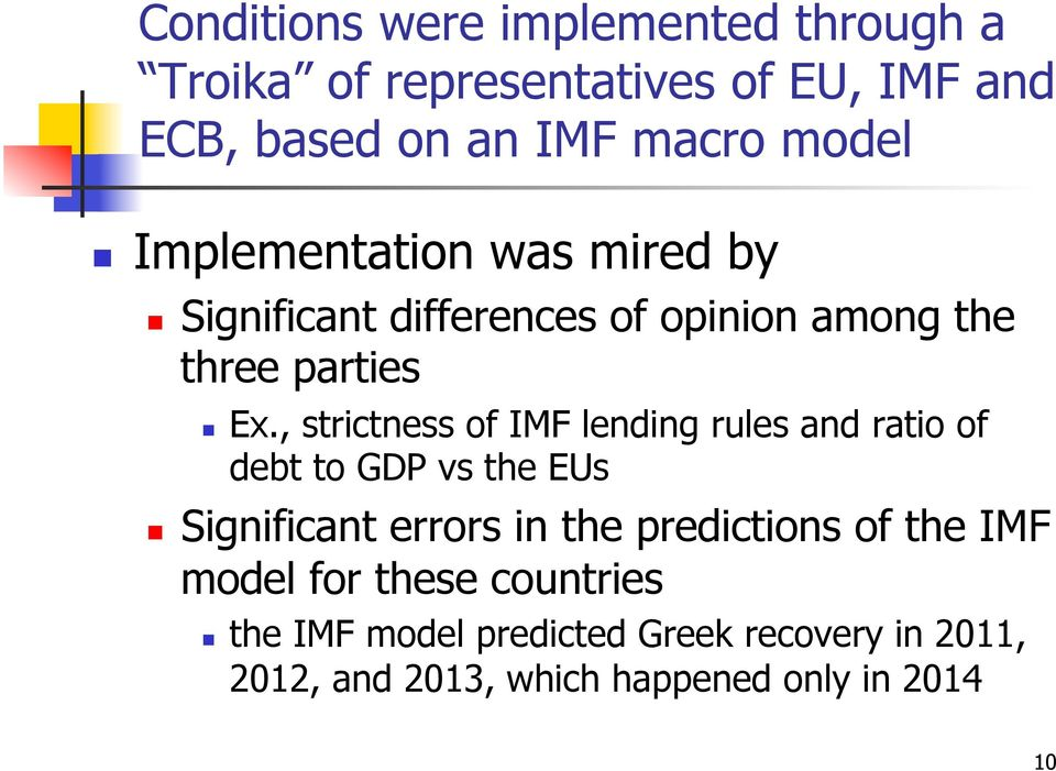 , strictness of IMF lending rules and ratio of debt to GDP vs the EUs Significant errors in the predictions of