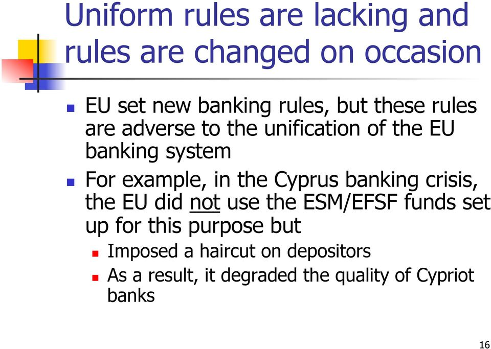 the Cyprus banking crisis, the EU did not use the ESM/EFSF funds set up for this purpose