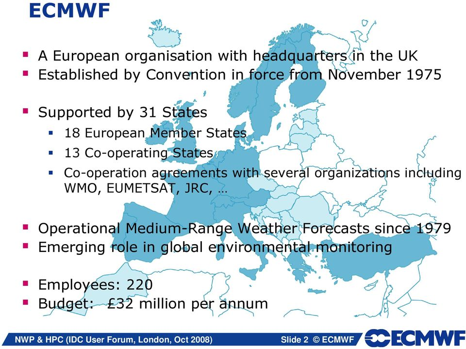 several organizations including WMO, EUMETSAT, JRC, Operational Medium-Range Weather Forecasts since 1979