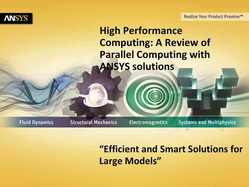 with ANSYS solutions Efficient