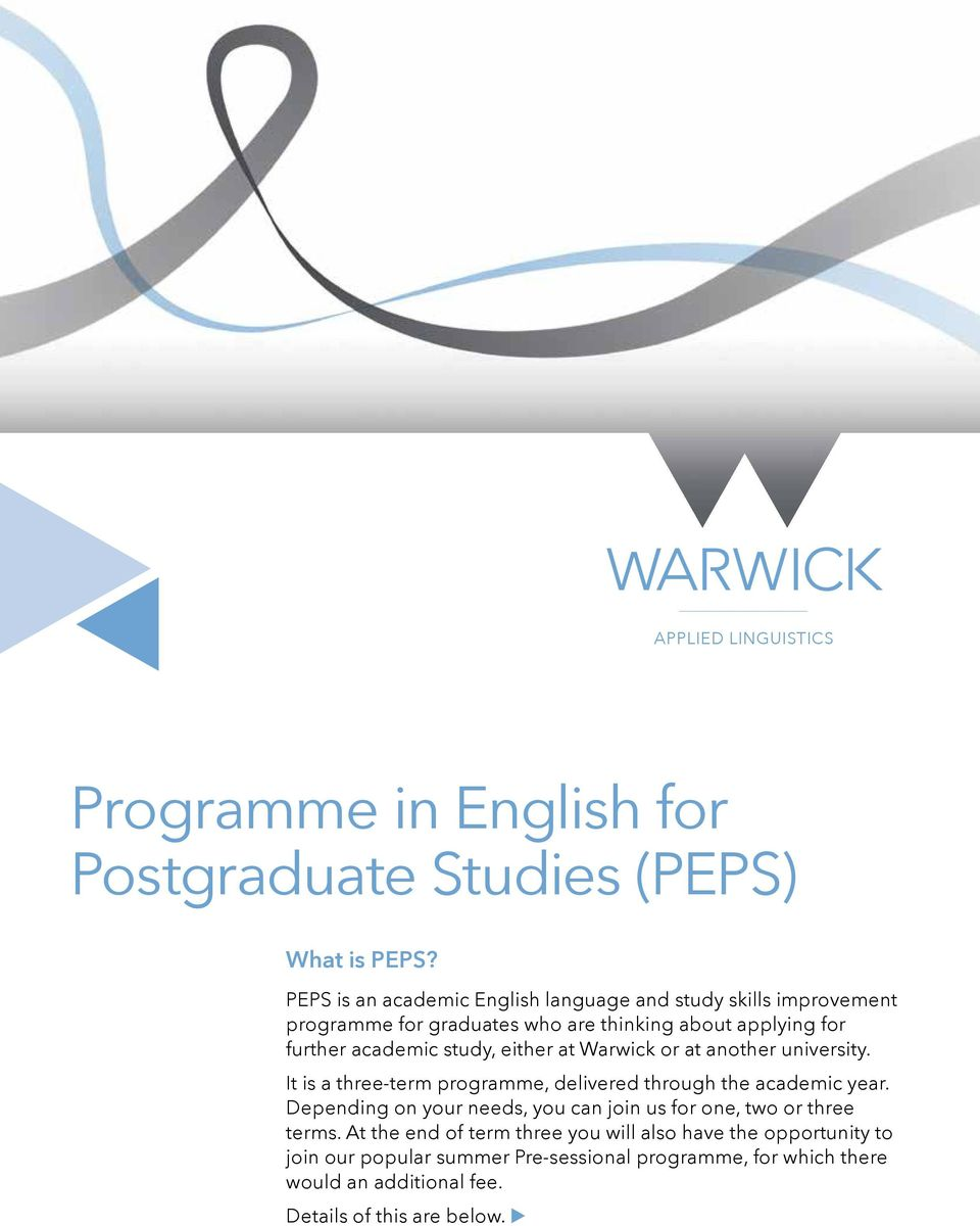 either at Warwick or at another university. It is a three-term programme, delivered through the academic year.