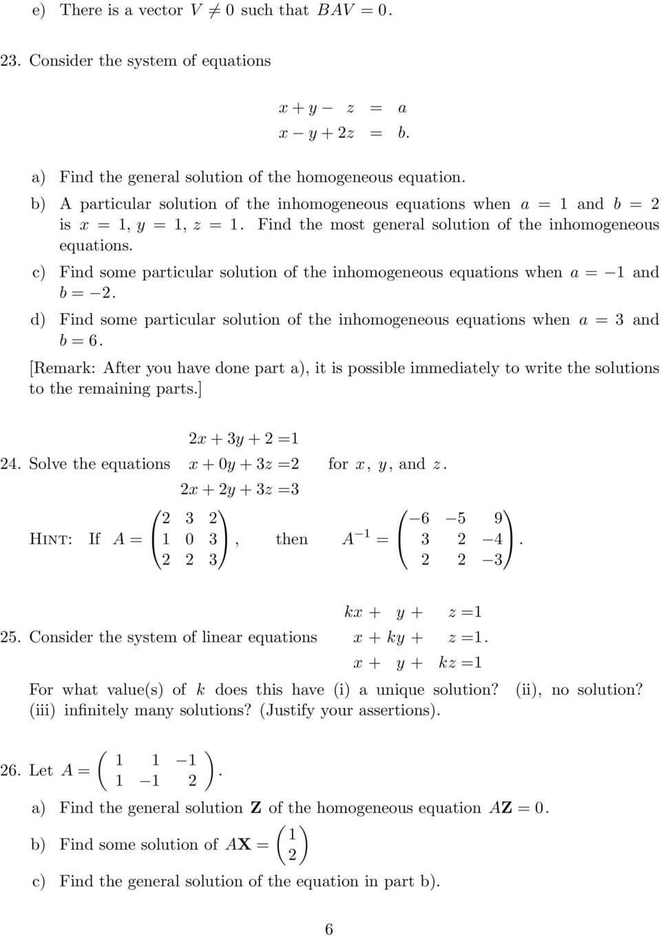 c) Find some particular solution of the inhomogeneous equations when a = 1 and b = 2. d) Find some particular solution of the inhomogeneous equations when a = 3 and b = 6.