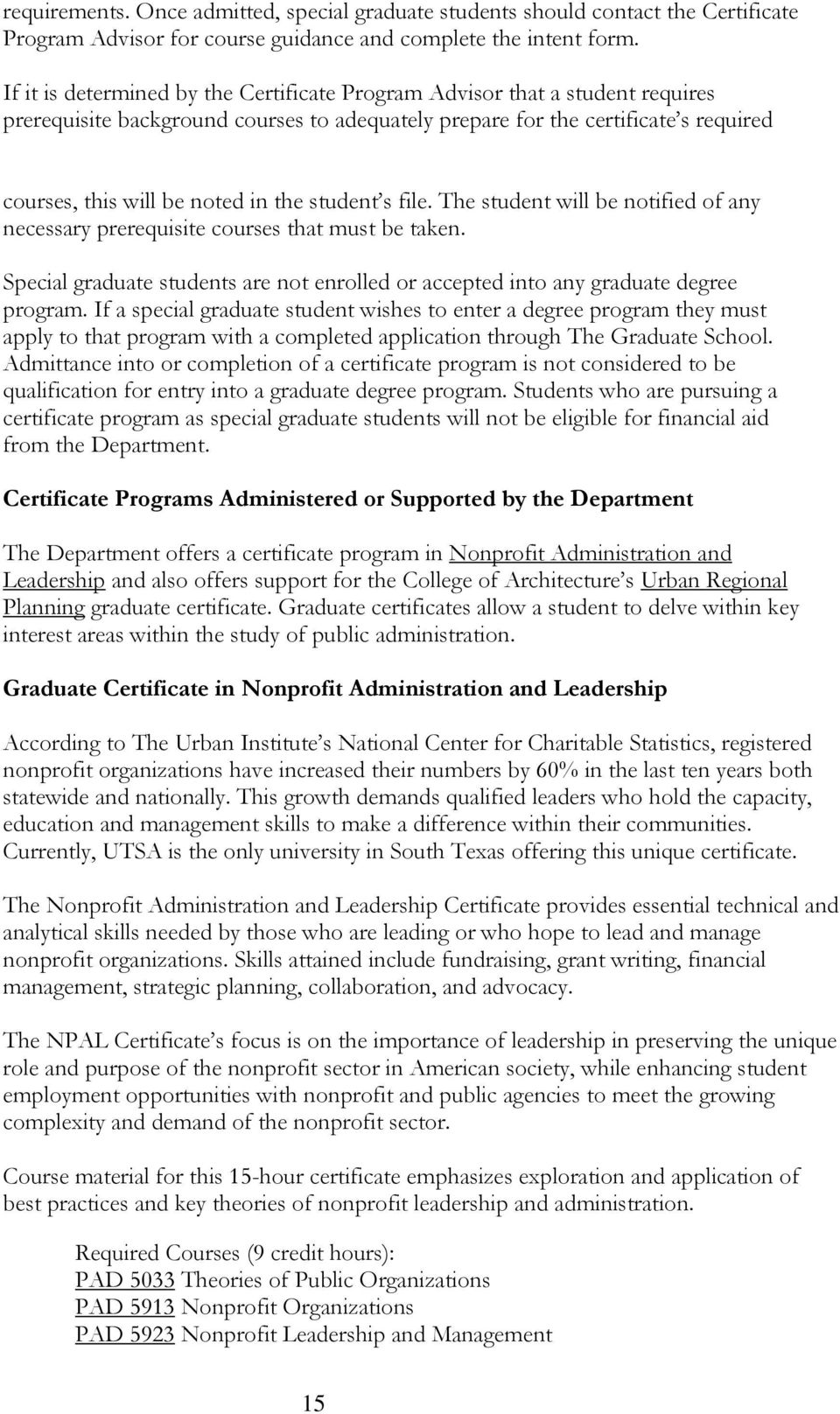 an application essay for a masters degree course in nonprofit organizations management The nonprofit management master's program equips professionals to excel in nonprofit management careers, whether in international or community nonprofits,  for students and professionals who wish to work with mission-based organizations providing some of the most fundamental and important services to our communities,  no.